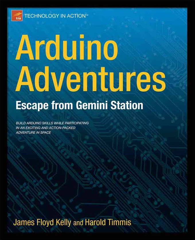 Arduino Adventures by Floyd Kelly James and Harold Timmis
