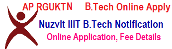 Nuzvid IIIT Online Apply 2019 - IIIT Nuzvid RGUKTN B.Tech Admission Notification Schedule