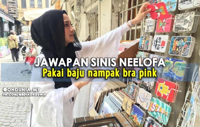 Jawapan Sinis Neelofa: Pakai Baju Nipis Nampak Bra Pink