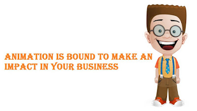 Animation Is Bound To Make An Impact In Your Business