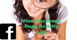 View facebook page activity log - How To