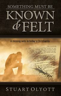 Known and Felt by Stuart Olyott (Evangelical Press, 2014)