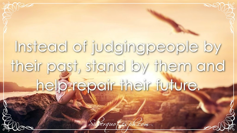Instead Of Judging People By Their Past