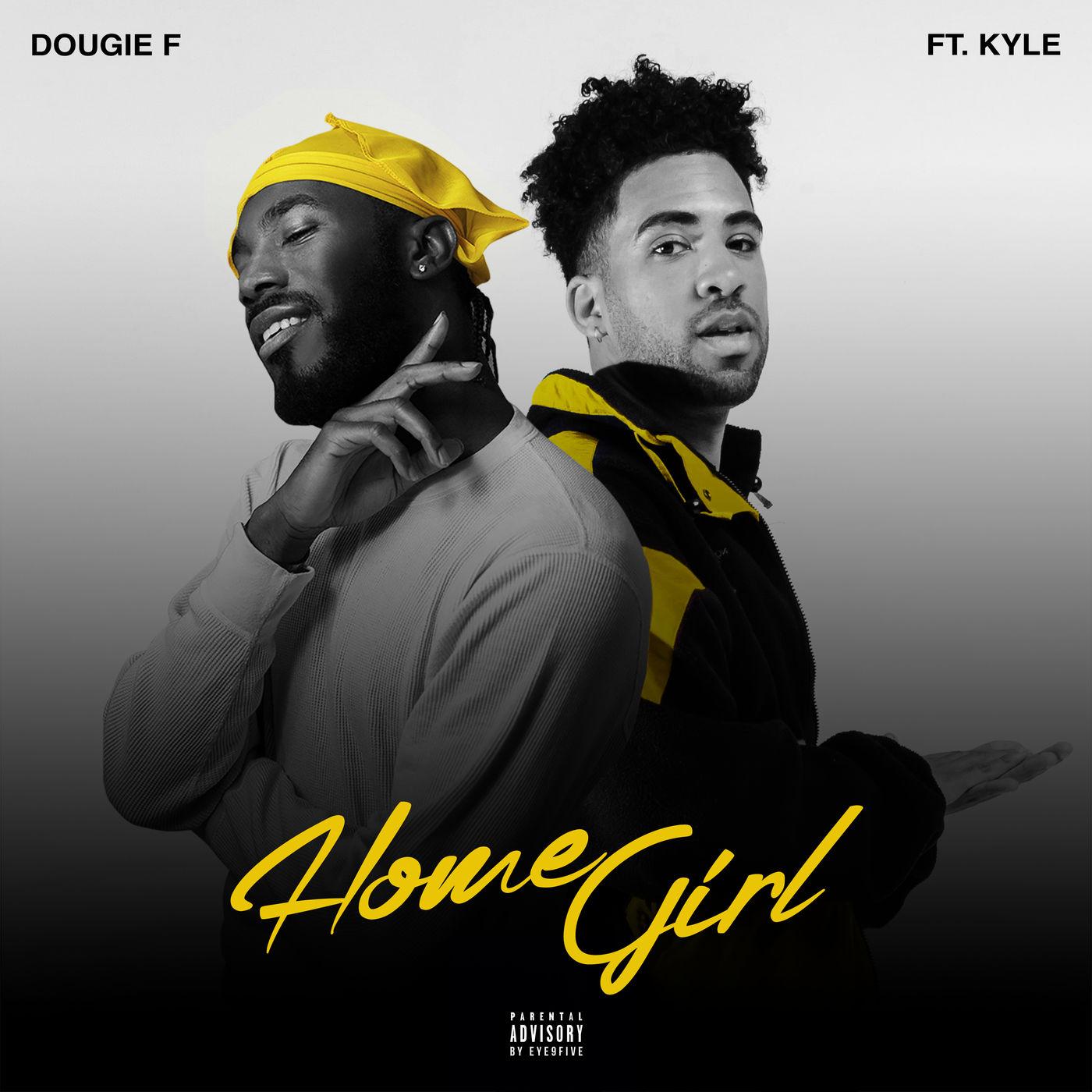 Dougie F - Homegirl (feat. Kyle) - Single Cover