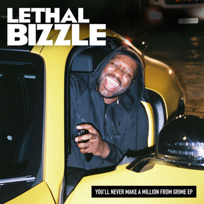Lethal Bizzle - You'll Never Make A Million From Grime (EP) - Album Download, Itunes Cover, Official Cover, Album CD Cover Art, Tracklist