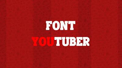 Font yang Sering Digunakan Youtuber