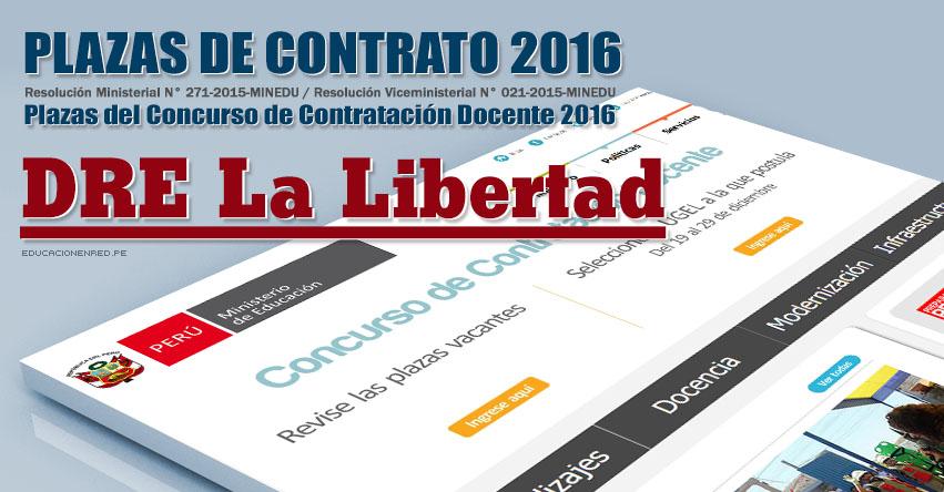 GRE La Libertad: Plazas Vacantes Contrato Docente 2016 (.PDF) www.educacion.regionlalibertad.gob.pe