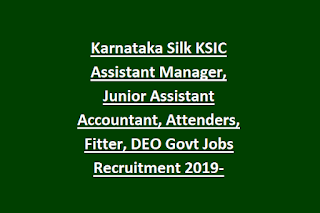 Karnataka Silk KSIC Assistant Manager, Junior Assistant Accountant, Attenders, Fitter, DEO Govt Jobs Recruitment 2019-Application Form
