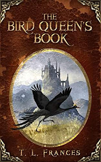 The Bird Queen's Book - a page turning young adult story by T. L. Frances