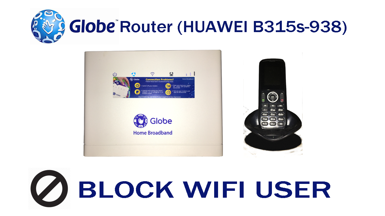 How to Block WiFi User on Globe Router (HUAWEI B315s-938