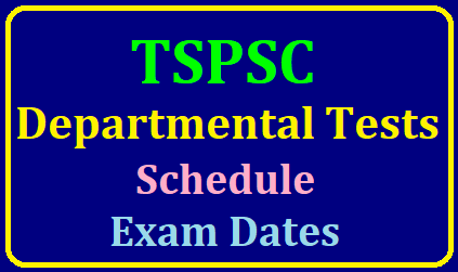 TSPSC Departmental Tests Schedule , Exam Dates for May 2019 Session Notification TSPSC Departmental Tests Examination Schedule:/2019/05/tspsc-departmental-tests-schedule-exam-dates-for-may-November-session-notification.html
