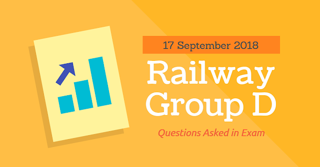 RRB Railway Group D 2018 Exam ( English & Hindi) Analysis Questions Asked 17th September 2018 ( 1, 2, 3 Shifts)