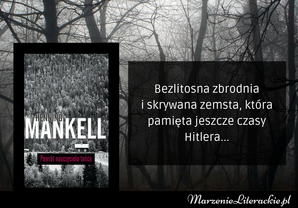 Henning Mankell - Powrót nauczyciela tańca | Bezlitosna zbrodnia i skrywana zemsta, która pamięta jeszcze czasy Hitlera