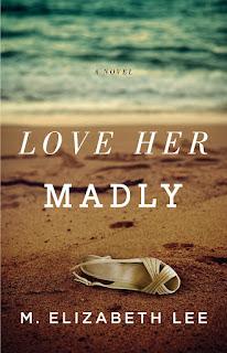 Love Her Madly - M. Elizabeth Lee [kindle] [mobi]