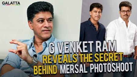G Venket Ram reveals the secret behind Mersal photoshoot