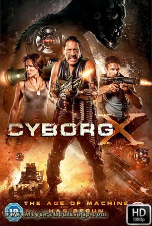 Cyborg X [1080p] [Latino-Ingles] [MEGA]