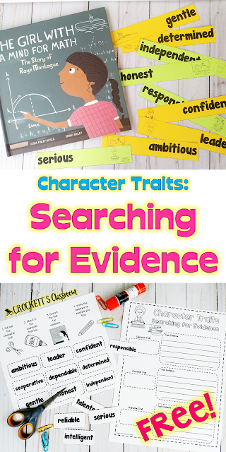Character Traits:  Finding Evidence,   using the book The Girl With a Mind for Math, students choose a character trait and then search for evidence from the text.  You can download this free activity from my TpT store.
