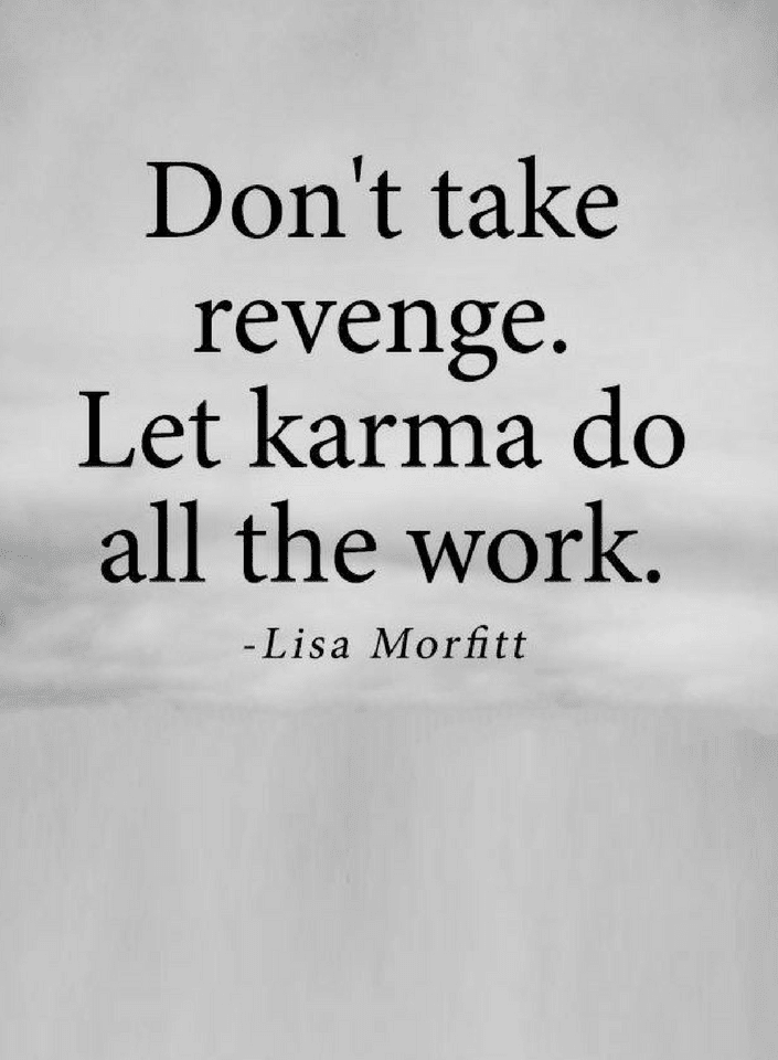 Revenge Quotes, Karma Quotes, Lisa Morfitt Quotes,