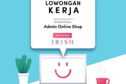Lowongan Kerja Admin IRISH Online Shop