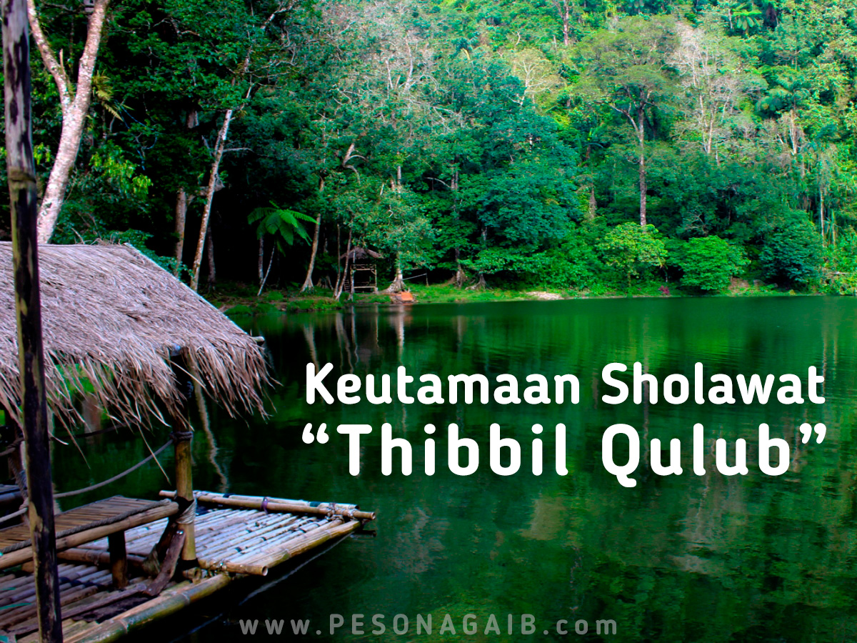 Keutamaan Sholawat Thibbil Qulub