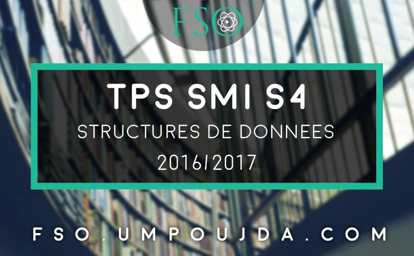 """SMI S4 : TPs """"Structures de Données"""" 2016/2017"""