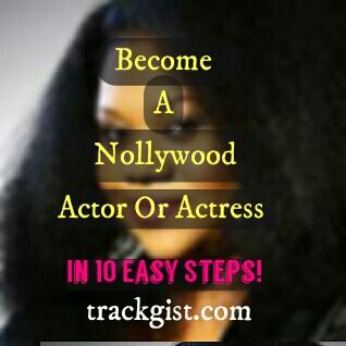 """Become a nollywood actor or Actress"""