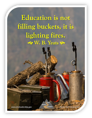 Education is not filling buckets, it is lighting fires.  - W. B. Yeats