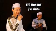 Lirik Lagu Gus Azmi - Ayo Mondok (Mars Gerakan Ayo Mondok Nasional)
