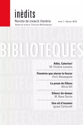 INÈDITS - Revista de creació literària - Núm. 7 - Gener 2016