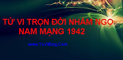 TỬ VI TRỌN ĐỜI NHÂM NGỌ 1942