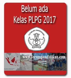 Peserta PLPG 2017 Belum mendapatkan Kelas dan Mentor