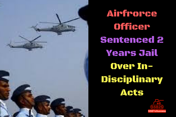 Airfrorce Officer Sentenced 2 Years Jail