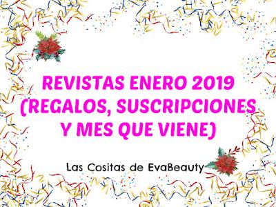 Revistas Enero 2019 (Regalos, Suscripciones y mes que viene)