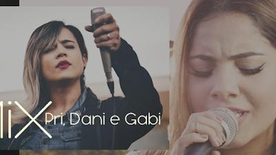 Mix - Priscilla Alcântara, Gabriela Rocha e Daniela Araújo