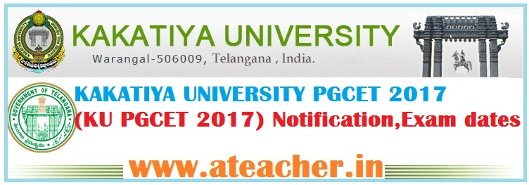 KAKATIYA UNIVERSITY PGCET 2017(KU PGCET 2017) Notification,Exam dates