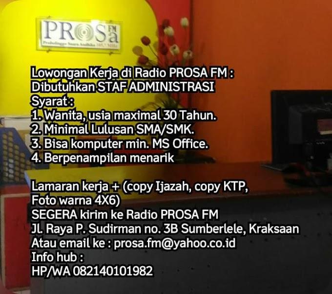 Info Lowongan Kerja, Dibutuhkan Staff administrasi Di Radio Prosa FM
