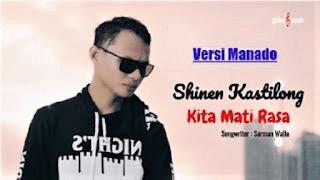 Lirik Lagu Kita Mati Rasa (Versi Manado) - Shinen Kastilong