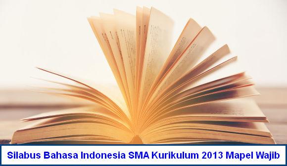 Silabus Bahasa Indonesia SMA Kurikulum 2013 Mapel Wajib