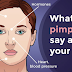 What Your Pimples Say About Your Overall Health
