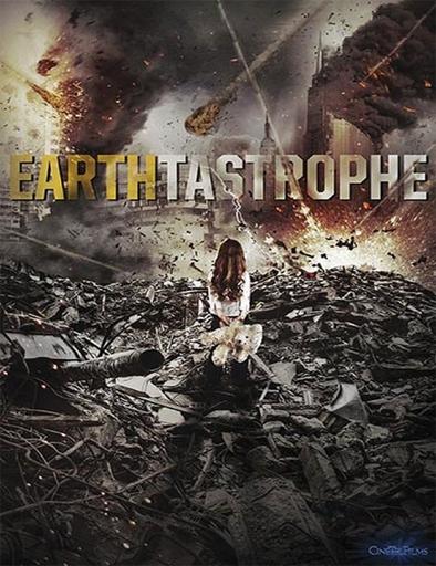 Ver Catástrofe en la Tierra (Earthtastrophe) (2016) Online