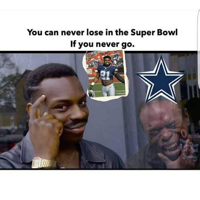 #cowboys -you can never lose in the #superbowl if you never go.