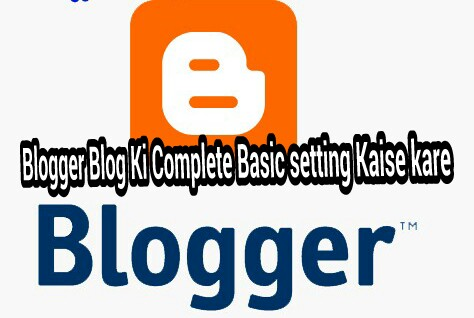 Blogger Blog Ki Basic Setting