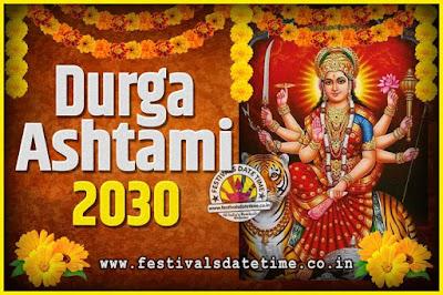2030 Durga Ashtami Pooja Date and Time, 2030 Durga Ashtami Calendar