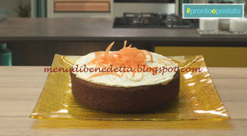 Pronto e postato - Carrot cake ricetta Benedetta Parodi