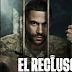 """Todo lo que tienes que saber de """"El Recluso"""", el thriller carcelario de Telemundo"""
