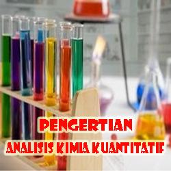 Pengertian Analisis Kimia Kuantitatif