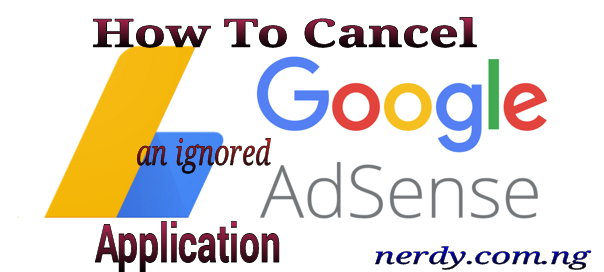 how to cancel ignored unreplied google AdSense to reapply