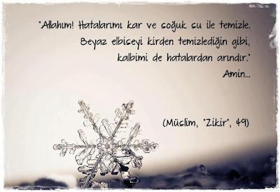 """""""Allah'ım! Hatalarımı kar ve soğuk su ile temizle. Beyaz elbiseyi kirden temizlediğin gibi kalbimi de hatalardan arındır.""""  Hz. Muhammed (sas), dua, hadis, sünnet, kar tanesi"""