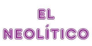http://www.ceiploreto.es/sugerencias/cplosangeles.juntaextremadura.net/web/curso_4/sociales_4/neolitico_4/neolitico_4.html