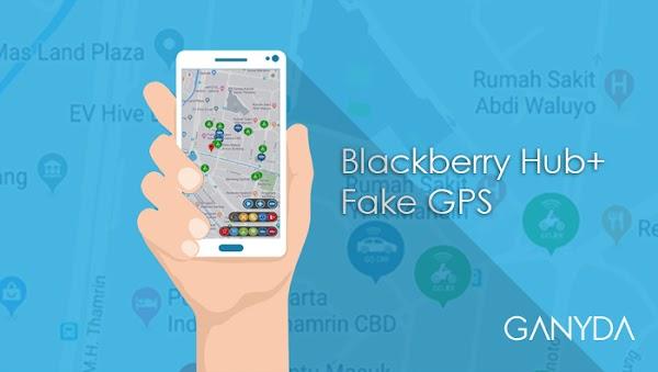 Blackberry Hub+ Aplikasi Fake GPS Keren Yang Wajib Kamu Coba